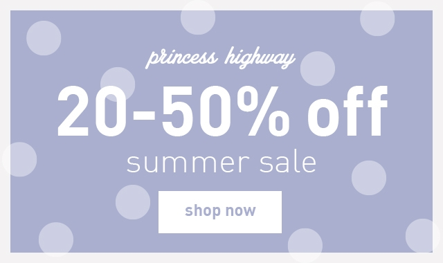 Princess Highway Sale